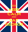 KEEP CALM AND EAT GEORGE - Personalised Poster A4 size