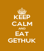 KEEP CALM AND EAT GETHUK - Personalised Poster A4 size