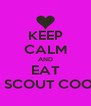 KEEP CALM AND EAT GIRL SCOUT COOKIES - Personalised Poster A4 size