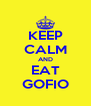 KEEP CALM AND EAT GOFIO - Personalised Poster A4 size