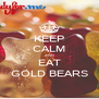 KEEP CALM AND EAT GOLD BEARS - Personalised Poster A4 size