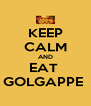 KEEP CALM AND EAT  GOLGAPPE  - Personalised Poster A4 size