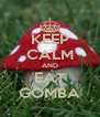 KEEP CALM AND EAT GOMBA - Personalised Poster A4 size