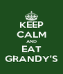 KEEP CALM AND EAT GRANDY'S - Personalised Poster A4 size