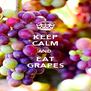KEEP CALM AND EAT GRAPES - Personalised Poster A4 size