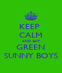 KEEP  CALM AND EAT GREEN SUNNY BOYS - Personalised Poster A4 size
