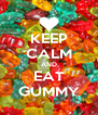 KEEP CALM AND EAT GUMMY - Personalised Poster A4 size