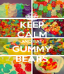 KEEP CALM AND EAT GUMMY BEARS - Personalised Poster A4 size