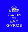 KEEP CALM AND EAT GYROS - Personalised Poster A4 size