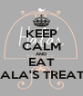KEEP CALM AND EAT HALA'S TREATS - Personalised Poster A4 size