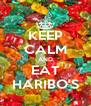 KEEP CALM AND EAT HARIBO'S - Personalised Poster A4 size