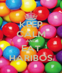 KEEP CALM AND EAT HARIBOS - Personalised Poster A4 size