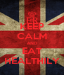 KEEP CALM AND EAT HEALTHILY - Personalised Poster A4 size