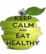KEEP CALM AND EAT HEALTHY - Personalised Poster A4 size