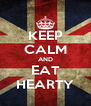 KEEP CALM AND EAT HEARTY - Personalised Poster A4 size