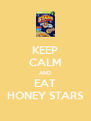 KEEP CALM AND EAT HONEY STARS - Personalised Poster A4 size