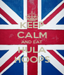 KEEP CALM AND EAT HULA HOOPS - Personalised Poster A4 size