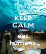 KEEP CALM AND eat humans - Personalised Poster A4 size