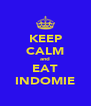 KEEP CALM and EAT INDOMIE - Personalised Poster A4 size