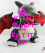 KEEP CALM AND EAT IT UP - Personalised Poster A4 size