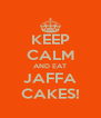 KEEP CALM AND EAT JAFFA CAKES! - Personalised Poster A4 size