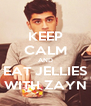KEEP CALM AND EAT JELLIES WITH ZAYN - Personalised Poster A4 size