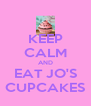 KEEP CALM AND EAT JO'S CUPCAKES - Personalised Poster A4 size