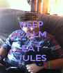 KEEP CALM AND EAT JULES - Personalised Poster A4 size