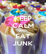 KEEP CALM AND EAT JUNK - Personalised Poster A4 size