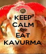 KEEP CALM AND EAT KAVURMA - Personalised Poster A4 size