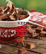KEEP CALM AND EAT KIT KAT AS MUCH U WANT - Personalised Poster A4 size
