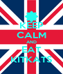 KEEP CALM AND EAT KITKATS - Personalised Poster A4 size