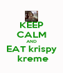 KEEP CALM AND EAT krispy  kreme - Personalised Poster A4 size