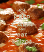 KEEP CALM AND eat kzizot - Personalised Poster A4 size