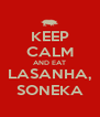 KEEP CALM AND EAT LASANHA, SONEKA - Personalised Poster A4 size