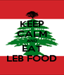 KEEP CALM AND EAT LEB FOOD - Personalised Poster A4 size