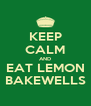 KEEP CALM AND EAT LEMON BAKEWELLS - Personalised Poster A4 size