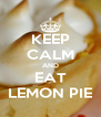 KEEP CALM AND EAT LEMON PIE - Personalised Poster A4 size