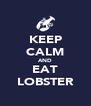 KEEP CALM AND EAT LOBSTER - Personalised Poster A4 size