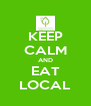 KEEP CALM AND EAT LOCAL - Personalised Poster A4 size