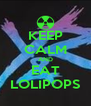 KEEP CALM AND EAT LOLIPOPS - Personalised Poster A4 size