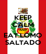 KEEP CALM AND EAT LOMO SALTADO - Personalised Poster A4 size