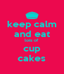 keep calm and eat lots of cup cakes - Personalised Poster A4 size
