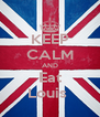 KEEP CALM AND Eat Louis  - Personalised Poster A4 size