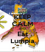 KEEP CALM AND Eat Lumpia - Personalised Poster A4 size