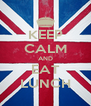 KEEP CALM AND EAT LUNCH - Personalised Poster A4 size