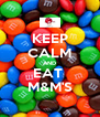 KEEP CALM AND EAT  M&M'S - Personalised Poster A4 size