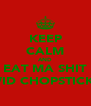 KEEP CALM AND EAT MA SHIT WID CHOPSTICKS - Personalised Poster A4 size