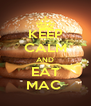 KEEP CALM AND EAT MAC  - Personalised Poster A4 size