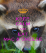 KEEP CALM AND EAT MAC & CHEESE - Personalised Poster A4 size